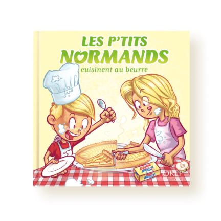 Les p'tits normands cuisinent au beurre – Tome 2