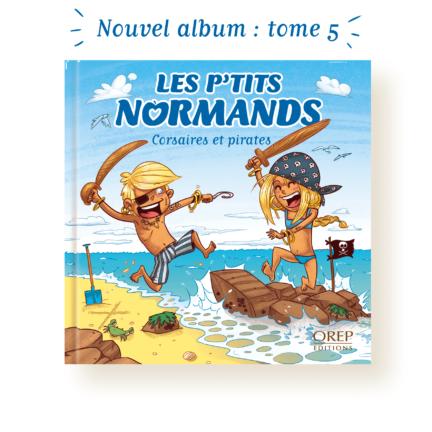 Les p'tits Normands – Corsaires et Pirates – Tome 5